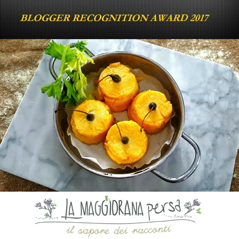 Blogger recognition award 2017 la Maggiorana persa